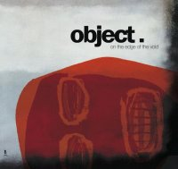 21/02/2011 : Object. - On The Edge Of The Void