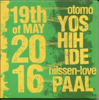 02/07/2018 : Otomo Yoshihide / Paal Nilssen-Love - 19th Of May 2016