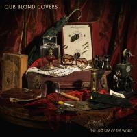 28/06/2016 : Our Blond Covers - The Lost Side Of The World