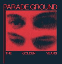 05/09/2011 : Parade Ground - The Golden Years
