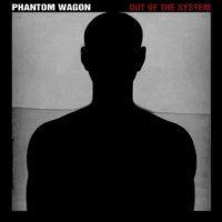 16/07/2010 : Phantom Wagon - Out of the system