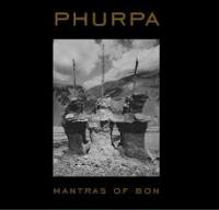 22/11/2014 : Phurpa - Mantras of Bön