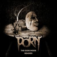 05/11/2018 : Porn - The Ogre Inside - remixed