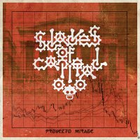 26/07/2011 : PROY€CTO MIRAG€ - Slaves Of Capital
