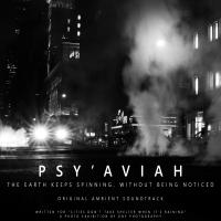 31/10/2020 : Psy'Aviah - The World Keeps Spinning, Without Being Noticed