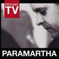 21/07/2012 : Psychic TV - Paramartha
