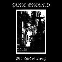 23/08/2015 : Pure Ground - Standard Of Living