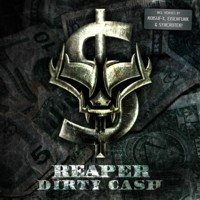 13/08/2011 : Reaper - Dirty Cash