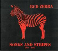 04/01/2021 : Red Zebra - Songs And Stripes (1980-2020)