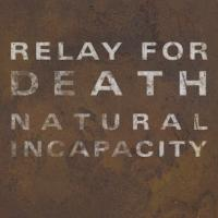 10/05/2017 : Relay For Death - Natural Incapacity