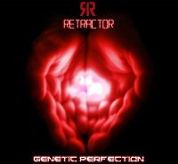 13/08/2010 : Retractor - Genetic Perfection