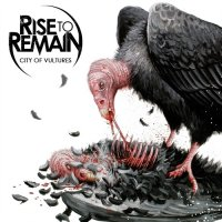 27/09/2011 : Rise To Remain - City Of Vultures