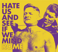 15/07/2013 : Rome - Hate Us And See If We Mind