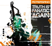 08/02/2015 : Rotersand - Truth Is Fanatic Again