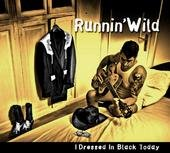 01/02/2008 : Runnin' Wild - I Dressed In Black Today