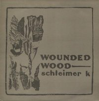 18/04/2011 : Schleimer K - Wounded Wood