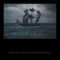 05/01/2019 : Scott Fox - The Rime Of The Ancient Mariner