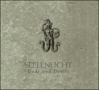 18/08/2010 : Seelenlicht - Gods and devils