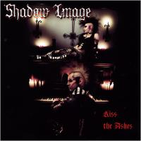 15/07/2013 : Shadow Image - Kiss The Ashes