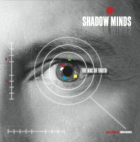 11/03/2011 : Shadow Minds - The arc of truth