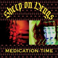 26/06/2011 : Sheep On Drugs - Medication Time