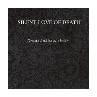 15/10/2011 : Silent Love of Death - Donde habite el ovidio CD/DVD