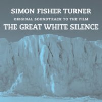 04/09/2011 : Simon Fisher Turner - The Great White Silence -original soundtrack to the film-