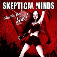 21/10/2014 : Skeptical Minds - Run For Your Live!