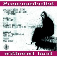 17/06/2011 : Somnambulist - Withered Land