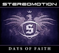 21/01/2014 : Stereomotion - Days Of Faith