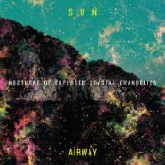 23/01/2011 : Sun Airway - Nocturne of exploded chrystal chandelier