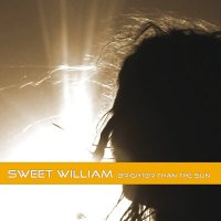 07/06/2010 : Sweet William - Brighter Than The Sun
