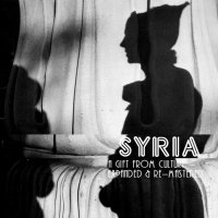 17/01/2011 : Syria - A Gift From Culture (remastered & expanded)