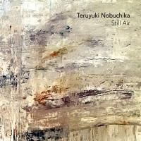 06/11/2016 : Teruyuki Nobuchika - Still Air