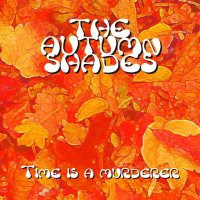12/03/2011 : The Autumn Shades - Time Is A Murderer