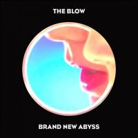 05/04/2018 : The Blow - Brand New Abyss