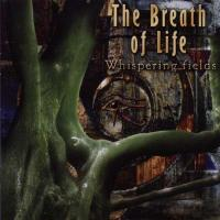 03/11/2013 : The Breath Of Life - Whispering Fields
