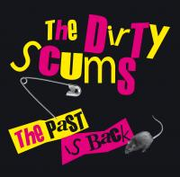 09/05/2017 : The Dirty Scums - The Past Is Back