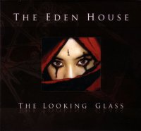 15/02/2011 : The Eden House - The Looking Glass