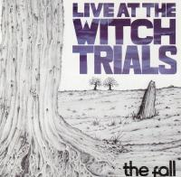 29/01/2018 : The Fall - Live At The Witch Trials