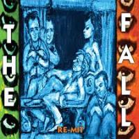 05/07/2013 : The Fall - Re-Mit
