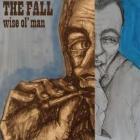 08/03/2016 : The Fall - Wise Ol' Man (EP)