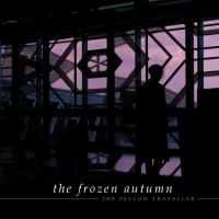 05/11/2017 : The Frozen Autumn - The Fellow Traveller