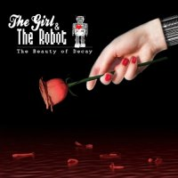 12/05/2010 : The Girl And The Robot - The Beauty Of Decay