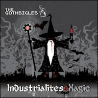 30/12/2011 : The Gothsicles - Industrialites & Magic