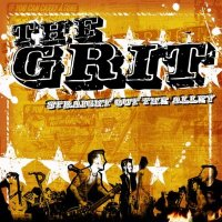 01/05/2009 : The Grit - Straight Out The Alley