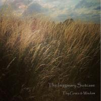 07/02/2018 : The Imaginary Suitcase - Thy Grace & Wisdom