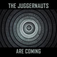 31/08/2016 : The Juggernauts - The Juggernauts Are Coming