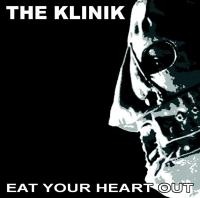 27/02/2013 : The Klinik - Eat Your Heart Out