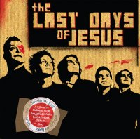 19/06/2011 : The Last Days Of Jesus - Once Upon A Time In The East